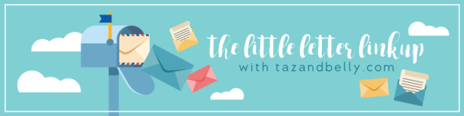tazandbelly-little-letter-linkup